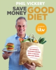 Save Money Good Diet : The Nation s Favourite Recipes with a Healthy, Low-Cost Boost - eBook