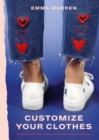 Customize Your Clothes : 20 hand embroidery projects to update your wardrobe - eBook