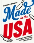 Made in the USA: Classic and Contemporary American Recipes from Coast to Coast - eBook