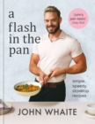A Flash in the Pan : Simple, speedy stovetop recipes - eBook