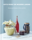 Gifts from the Modern Larder : Homemade Presents to Make and Give - eBook