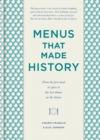 Menus that Made History : Over 2000 years of menus from Ancient Egyptian food for the afterlife to Elvis Presley s wedding breakfast - eBook