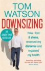 Downsizing : How I lost 8 stone, reversed my diabetes and regained my health - Book