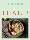 Thai in 7 : Delicious Thai recipes in 7 ingredients or fewer - Book
