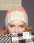 A Good Yarn: 30 Timeless Hats, Scarves, Socks and Gloves - eBook
