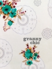 Granny Chic: Crafty recipes and inspiration for the handmade home - eBook