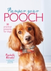 Pamper Your Pooch: 30 practical presents for dogs - eBook