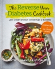The Reverse Your Diabetes Cookbook - Book