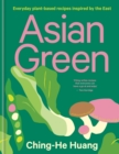 Asian Green : Everyday plant-based recipes inspired by the East