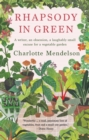 Rhapsody in Green: A Writer, an Obsession, a Laughably Small Excuse for a Vegetable Garden - eBook