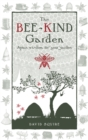 The Bee-Kind Garden : Apian Wisdom for Your Garden - Book