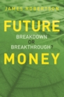 Future Money : Breakdown or breakthrough? - eBook