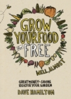 Grow Your Food for Free (well almost) : Great money-saving ideas for your garden - eBook
