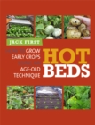 Hot Beds : How to grow early crops using an age-old technique - Book