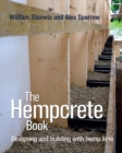 The Hempcrete Book : Designing and Building with Hemp-Lime - Book