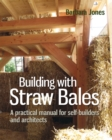 Building with Straw Bales : A practical manual for self-builders and architects - eBook