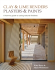 Clay and lime renders, plasters and paints : A how-to guide to using natural finishes - Book