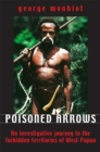 Poisoned Arrows : An investigative journey to the forbidden territories of West Papua - eBook