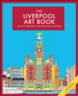 The Liverpool Art Book : The City Through the Eyes of its Artists - Book