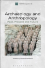 Archaeology and Anthropology : Past, Present and Future - eBook