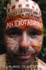 An Idiot Abroad : The Travel Diaries of Karl Pilkington - eBook