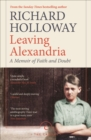 Leaving Alexandria : A Memoir of Faith and Doubt - eBook