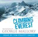 Climbing Everest : The Collected Writings of George Leigh Mallory - eAudiobook