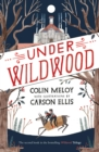 Under Wildwood : The Wildwood Chronicles, Book II - Book