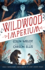 Wildwood Imperium : The Wildwood Chronicles, Book III - Book