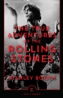 The True Adventures of the Rolling Stones - eBook