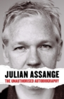 Julian Assange : The Unauthorised Autobiography - eBook