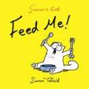 Feed Me! : A Simon's Cat Book - eBook