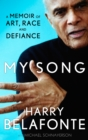 My Song : A Memoir of Art, Race & Defiance - Book