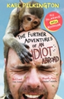The Further Adventures of An Idiot Abroad - eBook