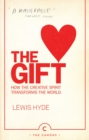 The Gift : How the Creative Spirit Transforms the World - Book