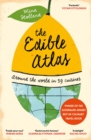 The Edible Atlas : Around the World in Thirty-Nine Cuisines - Book