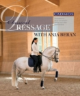 Classical Dressage with Anja Beran : Foundations for a Successful Horse and Rider Partnership - Book