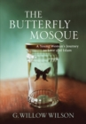 The Butterfly Mosque : A Young Woman's Journey To Love and Islam - eBook