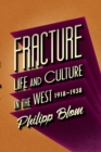 Fracture : Life and Culture in the West, 1918-1938 - Book