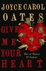 Give Me Your Heart : Tales of Mystery and Suspense - eBook