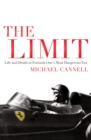 The Limit : Life and Death in Formula One's Most Dangerous Era - eBook