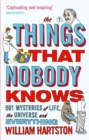 The Things that Nobody Knows : 501 Mysteries of Life, the Universe and Everything - eBook