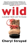 Wild : A Journey from Lost to Found - Book