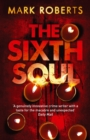 The Sixth Soul : Brilliant page turner - a dark serial killer thriller with a twist - eBook