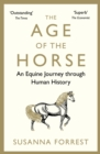 The Age of the Horse : An Equine Journey through Human History - Book
