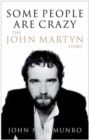 Some People Are Crazy : The John Martyn Story - eBook
