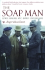 The Soap Man : Lewis, Harris and Lord Leverhulme - eBook