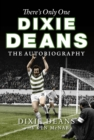 There's Only One Dixie Deans : The Autobiography - eBook