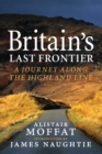 Britain's Last Frontier : A Journey Along the Highland Line - eBook