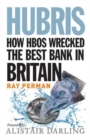 Hubris : How HBOS Wrecked the Best Bank in Britain - eBook